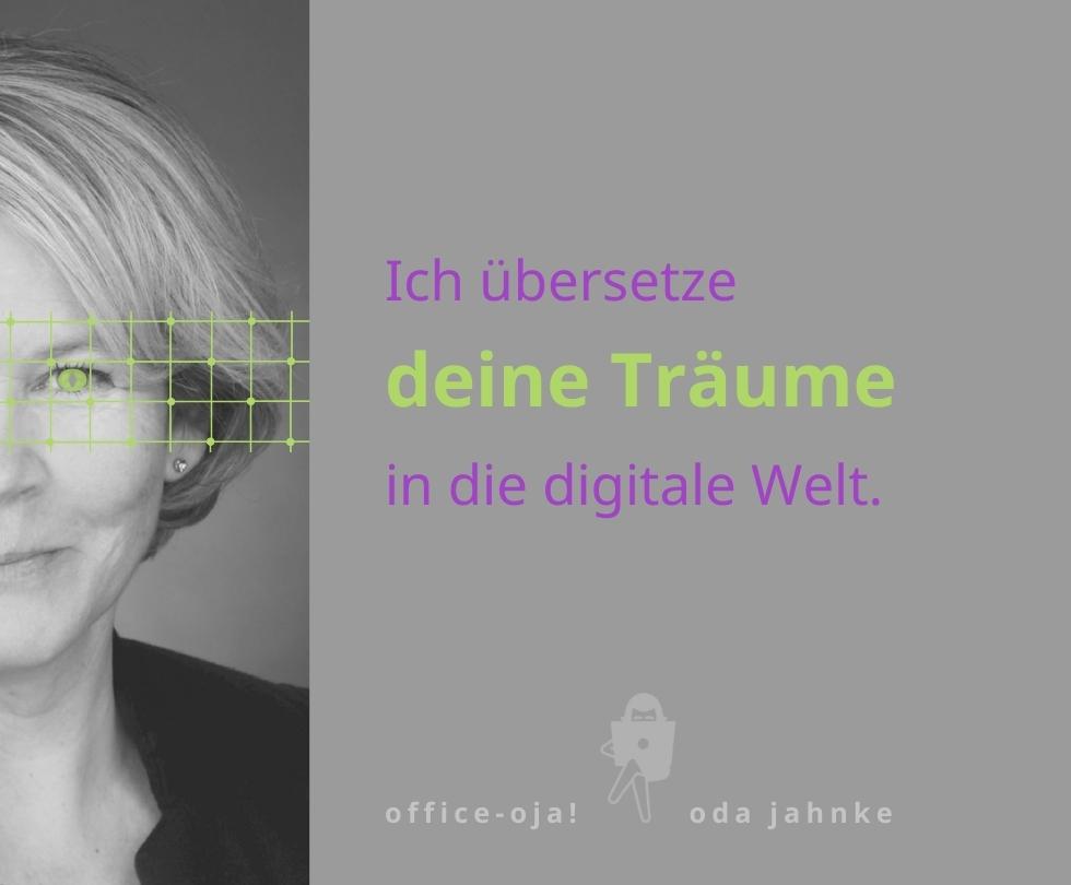 office-oja Claim: Ich übersetze deine Träume in die digitale Welt.
